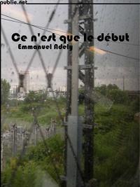 Emmanuel Adely - Ce n'est que le début.