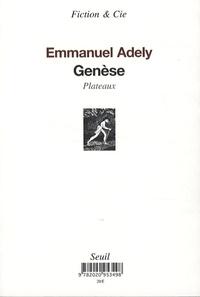 Emmanuel Adely - Genèse (chronologie) et Genèse (plateaux).