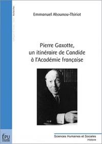 Emmanuel Ahounou-Thiriot - Pierre Gaxotte, un itinéraire de Candide à l'Académie française.