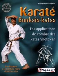 Emmanuel Akermann - Karaté Bunkais-katas - Les applications de combat des katas Shotokan du débutant à la ceinture noire deuxième dan.