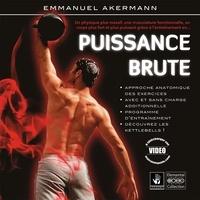 Emmanuel Akermann - Puissance brute.