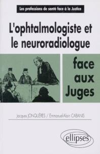 Emmanuel-Alain Cabanis et Jacques Jonquères - L'ophtalmologiste et le neuroradiologue face aux juges.