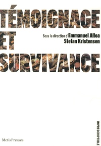 Emmanuel Alloa et Stefan Kristensen - Témoignage et survivance.