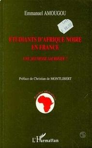 Emmanuel Amougou - Etudiants d'Afrique noire en France - Une jeunesse sacrifiée ?.