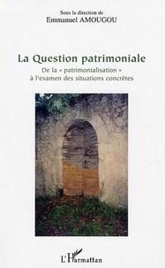 Emmanuel Amougou - La question patrimoniale.