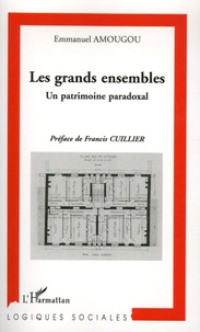 Emmanuel Amougou - Les grands ensembles - Un patrimoine paradoxal.
