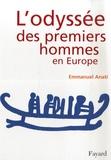 Emmanuel Anati - L'odyssée des premiers hommes en Europe.