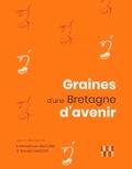 Emmanuel Antoine et Xavier Hamon - Graines d'une Bretagne d'avenir.