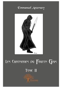 Emmanuel Anzeraey - Les chroniques du faucon gris Tome 2 : .