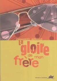 Emmanuel Arnaud - La gloire de mon frère.