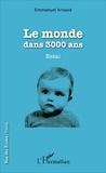 Emmanuel Arnaud - Le monde dans 3000 ans.