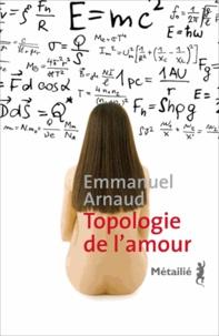 Emmanuel Arnaud - Topologie de l'amour.