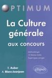 Emmanuel Auber et Alexandra Blanc-Jeanjean - La Culture générale aux concours.