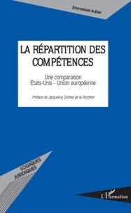 Emmanuel Auber - La répartition des compétences - Une comparaison Etats-Unis - Union européenne.