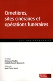 Emmanuel Aubin et Isabelle Savarit-Bourgeois - Cimetières, sites cinéraires et opérations funéraires - Guide pratique.