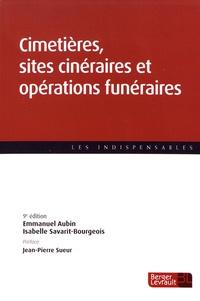 Emmanuel Aubin et Isabelle Savarit-Bourgeois - Cimetières, sites cinéraires et opérations funéraires.