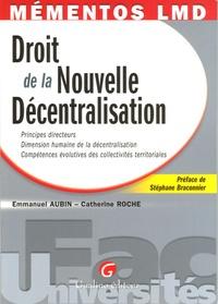 Emmanuel Aubin - Droit de la Nouvelle Décentralisation - Principes directeurs, Dimension humaine de la décentralisation, Compétences évolutives des collectivités territoriales.