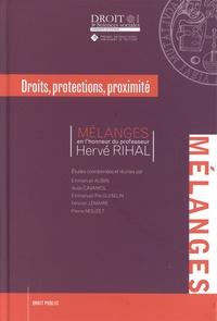 Emmanuel Aubin et Aude Cavaniol - Droits, protections, proximité - Mélanges en l'honneur du professeur Hervé Rihal.