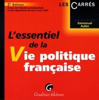 Emmanuel Aubin - L'essentiel de la Vie politique française.