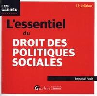 Emmanuel Aubin - L'essentiel du droit des politiques sociales.