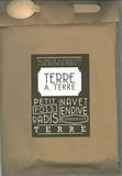 Emmanuel Auger et Sonia Ezgulian - Terre à terre - Poche gourmande contenant six livres : Le petit pois ; Le radis ; La terre ; Le navet ; L'endive ; Les condiments.