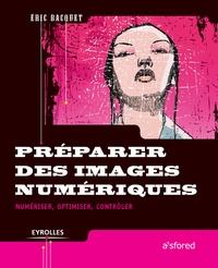 Emmanuel Bacquet - Préparer des images numériques - Numériser, optimiser, contrôler.