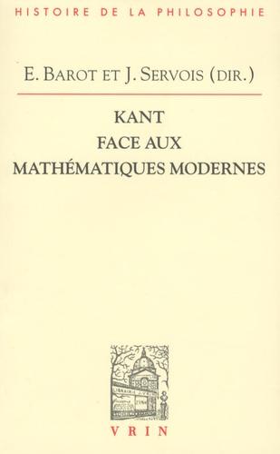 Emmanuel Barot et Julien Servois - Kant face aux mathématiques modernes.