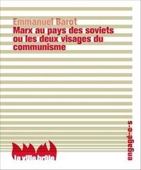 Emmanuel Barot - Marx au pays des soviets ou les deux visages du communisme.
