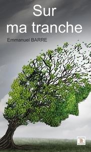 Emmanuel Barre - Sur ma tranche.