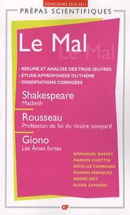 Emmanuel Basset et Marion Chottin - Le Mal - Shakespeare, Macbeth ; Rousseau, Profession de foi du vicaire savoyard ; Giono, Les âmes fortes.