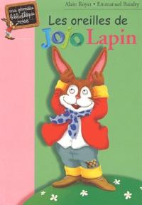 Emmanuel Baudry et Alain Royer - Les oreilles de Jojo Lapin.