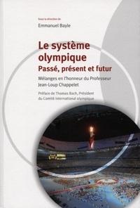 Emmanuel Bayle - Le système olympique - Passé, présent et futur.