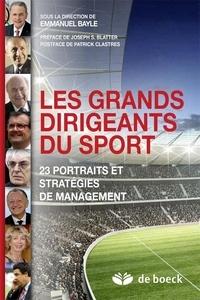 Les grands dirigeants du sport - 23 portraits et stratégies de management.pdf