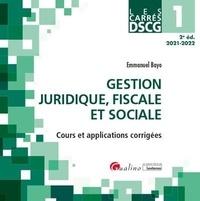 Emmanuel Bayo - Gestion juridique, fiscale et sociale DSCG 1 - Cours et applications corrigées.