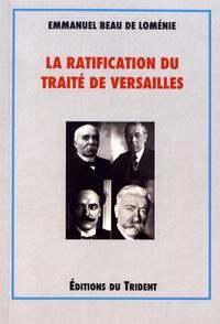 Emmanuel Beau de Loménie - La ratification du traité de Versailles.
