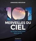 Emmanuel Beaudoin - 101 merveilles du ciel qu'il faut avoir vues dans sa vie.