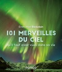 Emmanuel Beaudoin - 101 merveilles du ciel.