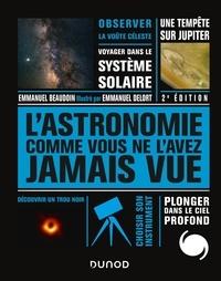 Emmanuel Beaudoin et Emmanuel Delort - L'Astronomie comme vous ne l'avez jamais vue.