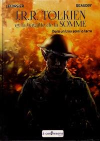 Emmanuel Beaudry et Corentin Lecorsier - J.R.R. Tolkien et la bataille de la Somme - Dans un trou sous la terre.