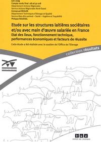 Emmanuel Beguin et Philippe Roussel - Etudes sur les structures laitières sociétaires et/ou avec main-d'oeuvre salariée en France - Etat des lieux, fonctionnement technique, performances économiques et facteurs de réussite.
