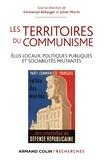 Emmanuel Bellanger et Julian Mischi - Les territoires du communisme - Elus locaux, politiques publiques et sociabilités militantes.