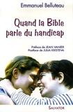Emmanuel Belluteau - Quand la Bible parle du handicap - Un autre regard.