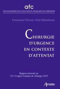 Emmanuel Benizri et Paul Balandraud - Chirurgie d'urgence en contexte d'attentat - Rapport présenté au 121e Congrès français de chirurgie, Paris, 15-17 mai 2019.