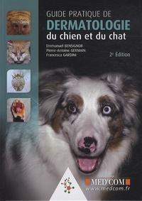 Emmanuel Bensignor et Pierre-Antoine Germain - Guide pratique de dermatologie du chien et du chat.