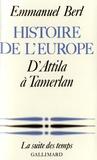 Emmanuel Berl - Histoire de l'Europe (Tome 1) - D'Attila à Tamerlan.