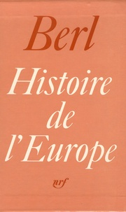 Emmanuel Berl - Histoire de l'Europe - 3 volumes : Tome 1, D'Attila à Tamerlan ; Tome 2, L'Europe classique ; Tome 3, La crise révolutionnaire.