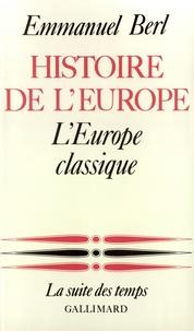 Emmanuel Berl - Histoire de l'Europe - Tome 2, L'Europe classique.