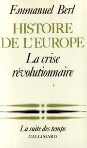 Emmanuel Berl - Histoire de l'Europe - Tome 3, La crise révolutionnaire.