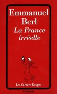 Emmanuel Berl - La France irréelle.