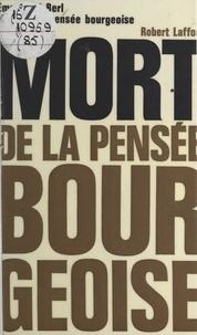 Emmanuel Berl et Jean-François Revel - Mort de la pensée bourgeoise.